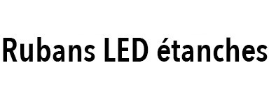 Ruban LED étanche